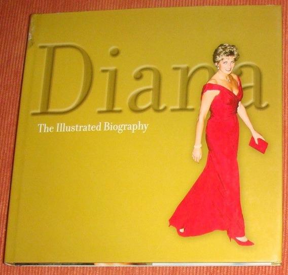 Livro Diana - The Illustrated Biography ( Inglês )