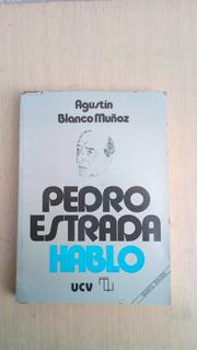 Libro Pedro Estrada Hablo De Agustin Blanco Muñoz