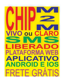 Chip Vivo M2m + Plataforma + Sms + Aplicativo Valor Mensal