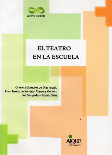 Imagen 1 de 1 de El Teatro En La Escuela Diaz Araujo Y Otros  (ai)
