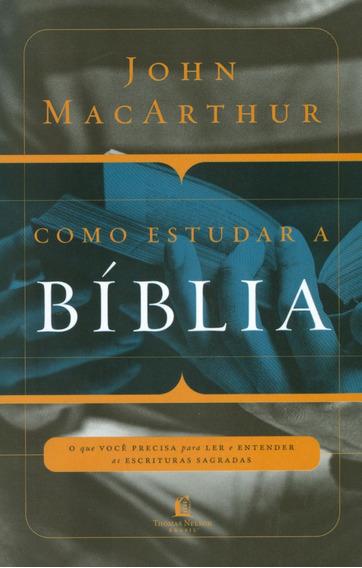 Livro John Macarthur - Como Estudar A Bíblia