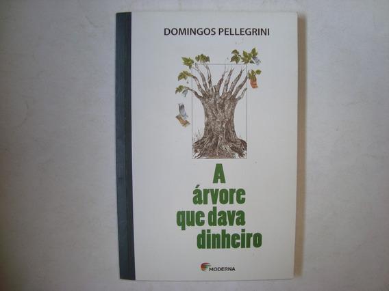 Livro A Árvore Que Dava Dinheiro - Domingos Pelegrini (usado