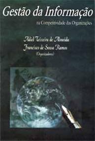 Livro Gestão Da Informação - Adiel Teixeira / Francisco Ramo