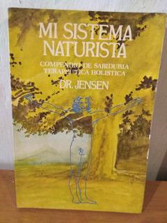 Mi Sistema Naturista. Sabiduría Holística. Dr. Jensen