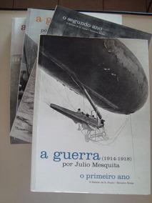 A Guerra (1914-1918) / 4 Volumes / Julio Mesquita