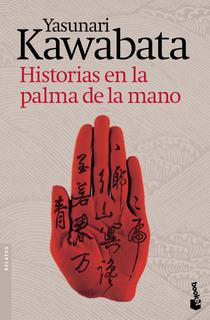 Historias En La Palma De La Mano. De Yasunari Kawabata