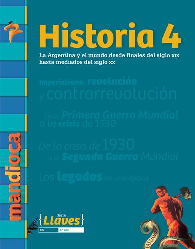 Historia 4 Serie Llaves - Editorial Mandioca