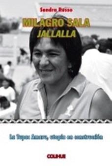 Milagro Sala Jallalla - Russo Sandra (libro)