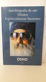 Livro Autobigrafia De Um Mistico Espiritualmente Incorreto