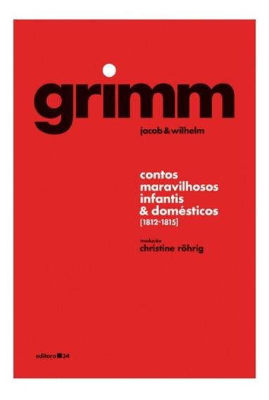 Livro Irmãos Grimm Contos Maravilhosos Infantis E Domésticos