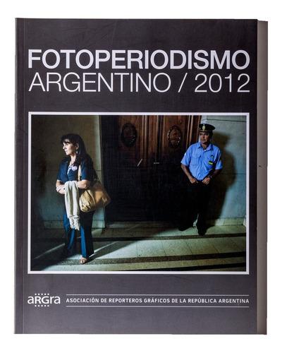 Anuario 2012 - Argra - Fotoperiodismo Argentino