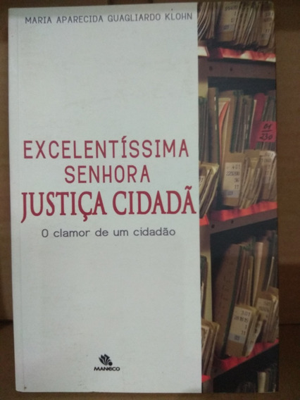 Excelentissima Senhora Justiça Cidada
