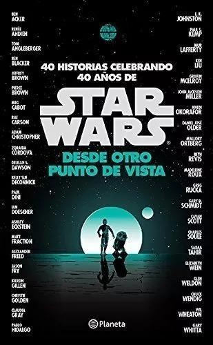 Libro 40 Años De Star Wars, Desde Otro Punto De Vista