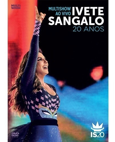 Dvd Ivete Sangalo 20 Anos Multishow Ao Vivo