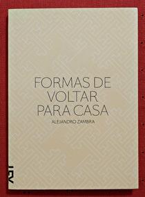 Formas De Voltar Para Casa (livro) | Alejandro Zambra