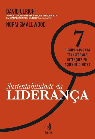 Sustentabilidade Da Liderança - 7 Disciplinas Para Transfor