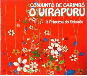 Conjunto De Carimbó O Uirapuru - A Princesa Do Salgado