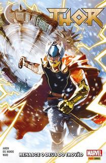 Thor - Volume 1 - Renasce O Deus Do Trovão