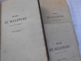 Musée De Sculpture Antoque Et Moderne Vols 4, 5 E 6 Lote C 3