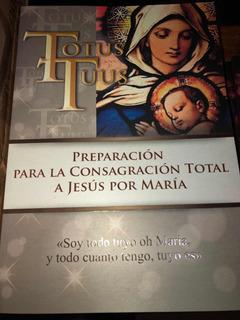 Libro Totus Tuus - Preparación Para La Consagración A Jesús
