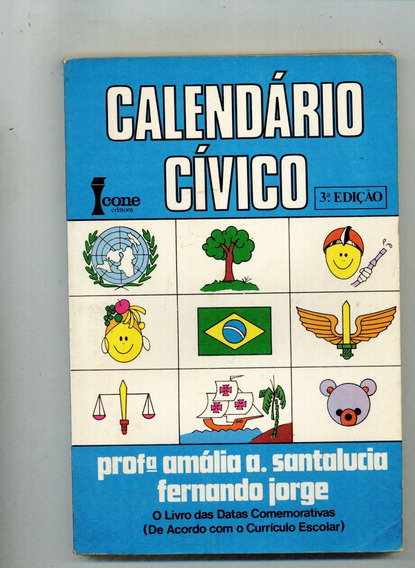 Livro O Calendário Civico - Amalia A. Santalucia - 172 Pag.