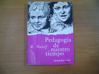 Libro Pedagogia De Nuestro Tiempo / R. Nassif