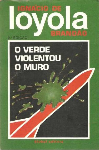 Livro O Verde Violentou O Muro - Romance Brasileiro
