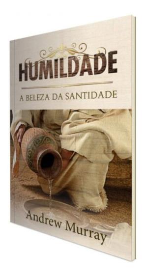 Livro Humildade, A Beleza Da Santidade / Andrew Murray