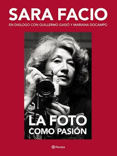 La Foto Como Pasion - Facio Sara (libro)