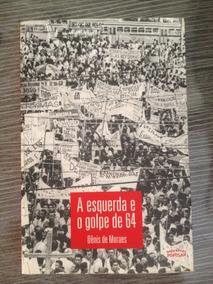 Livro De História -a Esquerda E O Golpe De 64.