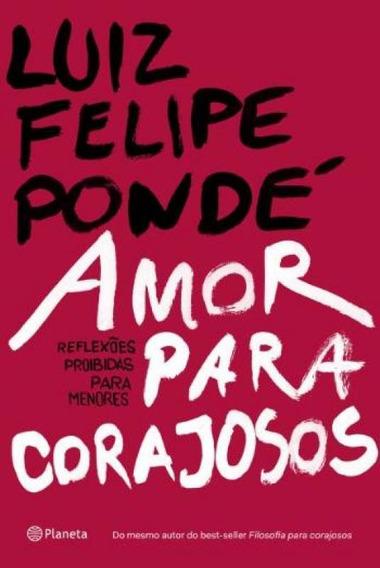 Amor Para Corajosos - Reflexoes Proibidas Para Men