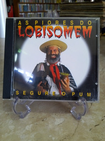 Cd - As Piores Do Lobisomem - Segure O Pum
