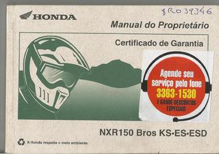 Manual Proprietário Moto Honda Nxr 150 Bros Es Esd 2013