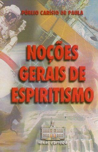 Noções Gerais De Espiritismo Paula, Publio Cari