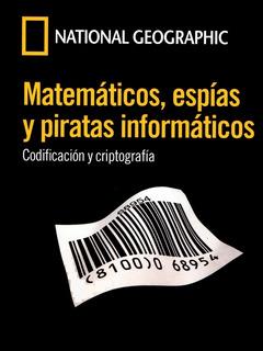 Matemáticos, Espías Y Piratas Informáticos