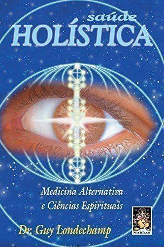 Saúde Holística. Medicina Alternativa Dr. Gui Londechamp