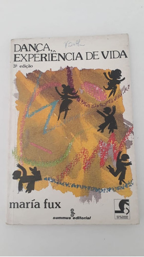Dança Experiência De Vida = María Fux