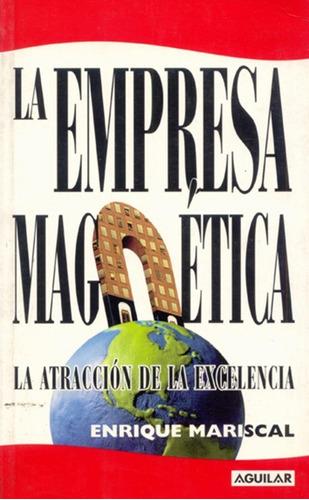 Libro La Empresa Magnética.  Enrique Mariscal.