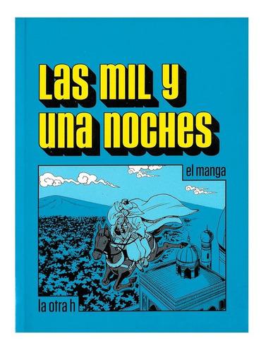Imagen 1 de 3 de Las Mil Y Una Noches - Ed. Otra H - Manga