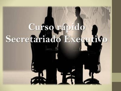 Secretariado Executivo - Curso Rápido.