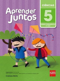 Aprender Juntos - Ciencias - 5º Ano - Ensino Fundamental I -