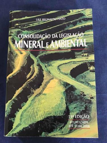 Imagem 1 de 2 de Consolidação Da Legislação Mineral E Ambiental
