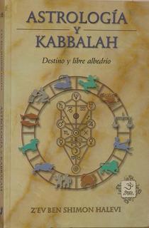 Libro Astrología Y Kabbalah. Destino Y Libre Albedrío