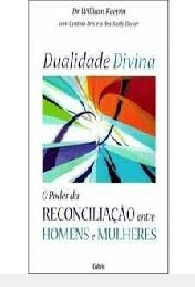 Dualidade Divina - O Poder Da Reconcilia William Keepin - C