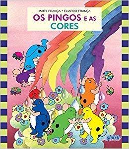 Livro Os Pingos E As Cores - Mary França E Eliardo França