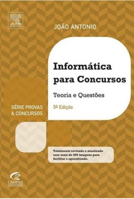 Livro Informática Para Concursos 5 Edição João Antônio