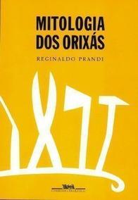 Livro Mitologia Dos Orixa´s Reginaldo Prandi