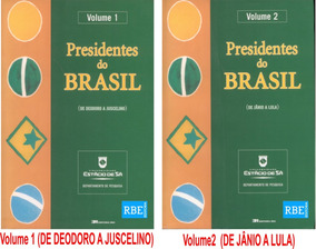 Presidentes Do Brasil Volumes 1 E 2