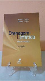 Drenagem Linfática - Teoria E Prática Albert E Olivier Leduc
