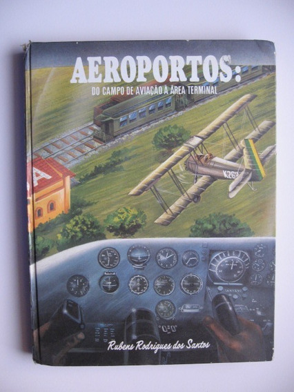 Aeroportos: Do Campo De Aviação À Área Terminal